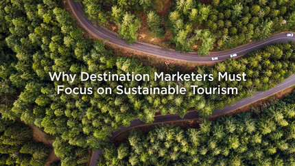 """Birdseye view of a winding road with title over """"Why Destination Marketers Must Focus on Sustainable Tourism"""""""